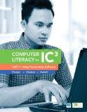 Computer Literacy for IC3 Unit 2: Using Productivity Software (2nd Edition) (Computers Are Y...