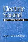 Electric Sound The Past and Promise of Electronic Music