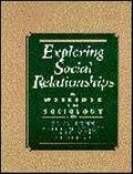 Exploring Social Relationships A Workbook in Sociology