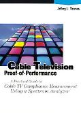 Cable Television Proof-Of-Performance A Practical Guide to Cable TV Compliance Measurements ...