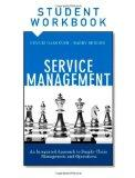 Service Management, Student Workbook: An Integrated Approach to Supply Chain Management and ...