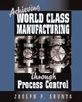 Achieving World Class Manufacturing Through Process Control
