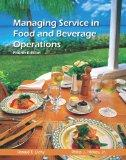 Managing Service in Food and Beverage Operations with Answer Sheet (AHLEI) (4th Edition)