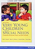 Very Young Children with Special Needs: A Foundation for Educators, Families, and Service Pr...