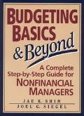 Budgeting Basics & Beyond A Complete Step-By-Step Guide for Nonfinancial Managers