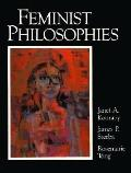 Feminist Philosophies Problems, Theories and Applications