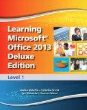 Learning Microsoft Office 2013 Deluxe Edition: Level 1