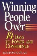 Winning People Over: 14 Days to Power and Confidence