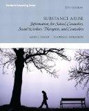 Substance Abuse: Information for School Counselors, Social Workers, Therapists and Counselor...