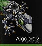 HIGH SCHOOL MATH 2012 COMMON-CORE ALGEBRA 2 STUDENT EDITION GRADE 10/11