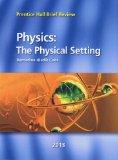 Physics: The Physical Setting 2013 (Prentice Hall Brief Review for the New York Regents Exam)