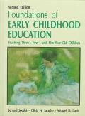 Foundations of Early Childhood Education Teaching Three-Four and Five Year Old Children