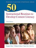 50 Instructional Routines to Develop Content Literacy (3rd Edition) (Teaching Strategies Ser...