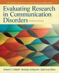 Evaluating Research in Communication Disorders (7th Edition) (Pearson Communication Sciences...