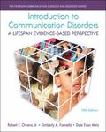 Introduction to Communication Disorders: A Lifespan Evidence-Based Perspective (5th Edition)...
