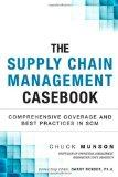 The Supply Chain Management Casebook: Comprehensive Coverage and Best Practices in SCM (FT P...