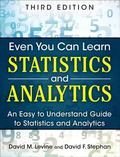 Even You Can Learn Statistics�and Analytics : An Easy to Understand Guide to Statistics and ...