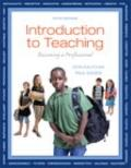 Introduction to Teaching : Becoming a Professional Plus Video-Enhanced Pearson EText -- Acce...