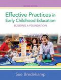Effective Practices in Early Childhood Education : Building a Foundation, Pearson EText -- A...