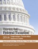 Prentice Hall's Federal Taxation 2014 Corporations,  Partnerships, Estates & Trusts (27th Ed...