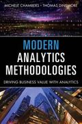 Modern Analytics Methodologies: Driving Business Value with Analytics (FT Press Analytics)