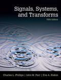 Signals, Systems, & Transforms (5th Edition)