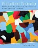 Educational Research: Planning, Conducting, and Evaluating Quantitative and Qualitative Rese...