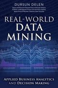 Real-World Data Mining : Applied Business Analytics and Decision Making