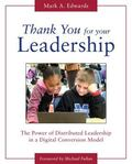 Thank You for Your Leadership : The Power of Distributed Leadership in a Digital Conversion ...