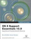 Apple Pro Training Series: OS X Support Essentials 10.9: Supporting and Troubleshooting OS X...