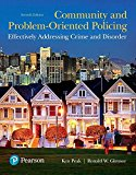 Community and Problem-Oriented Policing: Effectively Addressing Crime and Disorder (7th Edit...