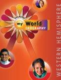 MIDDLE GRADES SOCIAL STUDIES 2011 GEOGRAPHY STUDENT EDITION WESTERN     HEMISPHERE