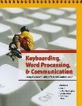 Keyboarding, Word Processing, and Communication: Using Microsoft Office Word 2007 and Outloo...