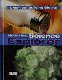 SCIENCE EXPLORER C2009 BOOK K STUDENT EDITION CHEMICAL BUILDING BLOCKS (Prentice Hall Scienc...