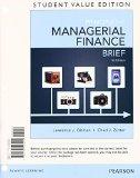Principles of Managerial Finance, Brief, Student Value Edition Plus NEW MyFinanceLab with Pe...