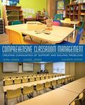 Comprehensive Classroom Management: Creating Communities of Support and Solving Problems, En...