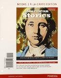 American Stories: A History of the United States, Volume 1, Books a la Carte Edition plus NE...