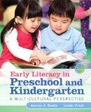 Early Literacy in Preschool and Kindergarten: A Multicultural Perspective, Pearson eText wit...