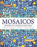 Mosaicos, Volume 1 with MyLab Spanish with Pearson eText -- Access Card Package ( One-semest...
