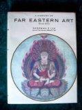 A History of Far Eastern Art