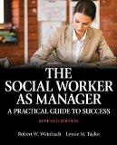 The Social Worker as Manager: A Practical Guide to Success with Pearson eText -- Access Card...