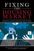 Fixing the Housing Market : Financial Innovations for the Future (paperback)