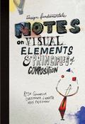 Design Fundamentals : Notes on Visual Elements and Principles of Composition