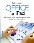 Microsoft Office for IPad : Create and Edit Word, Excel, and PowerPoint Files on Your IPad
