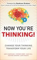 Now You're Thinking! : Change Your Thinking... Transform Your Life (paperback)