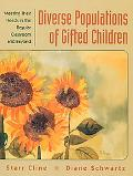 Diverse Populations of Gifted Children Meeting Their Needs in the Regular Classroom and Beyond