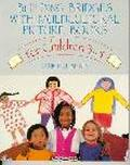 Building Bridges With Multicultural Picture Books For Children 3-5