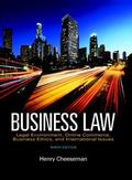 Business Law: Legal Environment, Online Commerce, Business Ethics, and International Issues,...