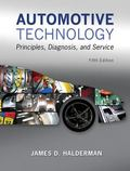 Automotive Technology : Principles, Diagnosis, and Service Plus MyAutomotiveLab with Pearson...