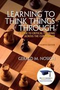 Learning to Think Things Through: A Guide to Critical Thinking Across the Curriculum Plus NE...